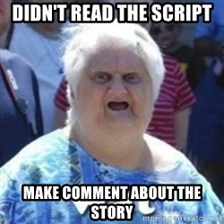 Fat Woman Wat - Didn't Read The script Make Comment About The story