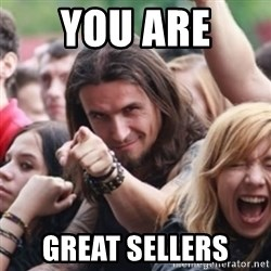 Ridiculously Photogenic Metalhead - You are  great sellers