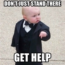 Mafia Baby - Don't just stand there get help