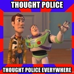 Everywhere - thought police thought police everywhere