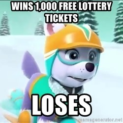 Bad Luck Everest  - Wins 1,000 Free lOttery tickEts Loses