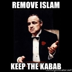 The Godfather - Remove Islam Keep the Kabab