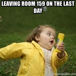 Little girl running away - LEAVING ROOM 159 ON THE LAST DAY