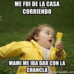 Little girl running away - Me fui de la casa coRRIendo  Mami me iba dar con la chancla