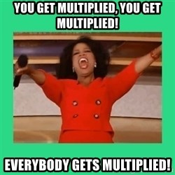 Oprah Car - You get multiplied, you get multiplied! everybody gets multiplied!