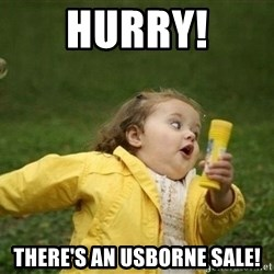 Little girl running away - Hurry! There's an usborne sale!