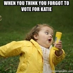 Little girl running away - When you think you forgot to Vote for Katie