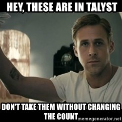 ryan gosling hey girl - Hey, these are in talyst Don't take them without changing the count