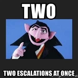 The Count from Sesame Street - two two escalations at once