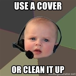 FPS N00b - use a cover or clean it up
