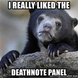 Confession Bear - I really liked the Deathnote panel