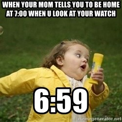 Little girl running away - when your mom tells you to be home at 7:00 when u look at your watch 6:59