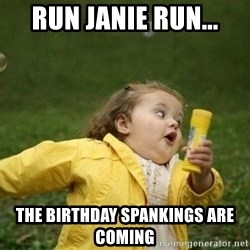 Little girl running away - run janie run... the birthday spankings are coming
