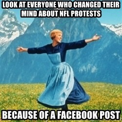 Sound Of Music Lady - Look at everyone who changed their mind about nfl protests because of a facebook post