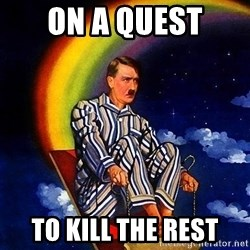 Bed Time Hitler - on a quest to kill the rest