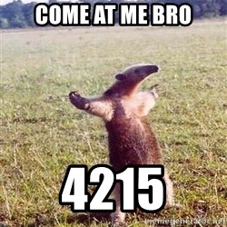 Anteater - Come at mE bro 4215
