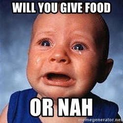 Crying Baby - will you give food or nah