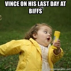 Little girl running away - Vince on his last day at biffs