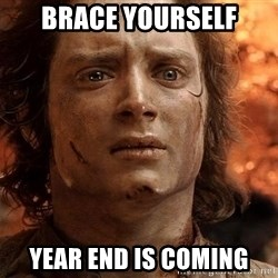 Frodo  - Brace yourself Year end is coming
