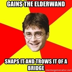 cheeky harry potter - gains the elderwand snaps it and trows it of a bridge