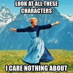 Sound Of Music Lady - Look at all these characters I care nothing about