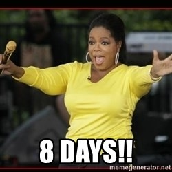 Overly-Excited Oprah!!!  - 8 Days!!
