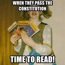 ermahgerd berks - when they pass the CONSTITUTION Time to read!