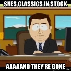 Aand Its Gone - SNES classics in stock Aaaaand they're gone