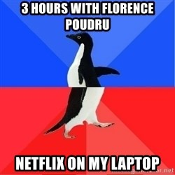 Socially Awkward to Awesome Penguin - 3 Hours With Florence Poudru Netflix on my laptop
