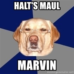 Racist Dog - halt's maul marvin