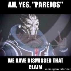 "Ah, Yes, Reapers - Ah, yes, ""parejos"" we have dismissed that claim"