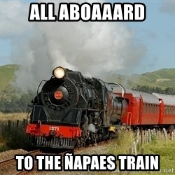 Success Train - ALL ABOAAARD TO THE ÑAPAES TRAIN