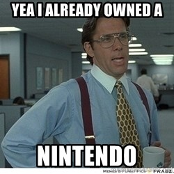 That would be great - Yea I already owned a nintendo
