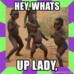 african kids dancing - Hey, whats  up Lady,