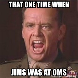 Jack Nicholson - You can't handle the truth! - that one time when jims was at oms