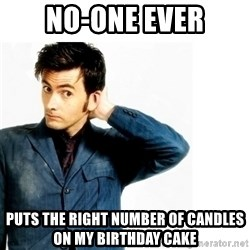 Doctor Who - No-one ever puts the right number of candles on my birthday cake