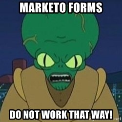 Morbo - MARKETO FORMS DO NOT WORK THAT WAY!