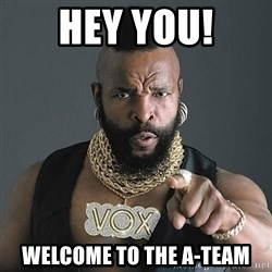 Mr T - Hey You! Welcome to the a-team
