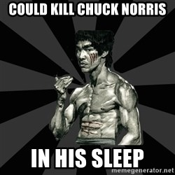 Bruce Lee Figther - Could kill Chuck Norris In his sleep