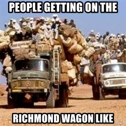 BandWagon - PeopLe getting on the Richmond wagon like
