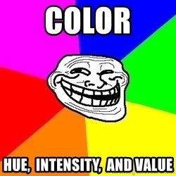 Trollface - COLOR hue,  Intensity,  and value