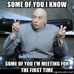 dr. evil quotation marks - Some of you I know Some of you I'm meeting for the first time