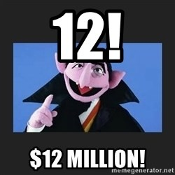 The Count from Sesame Street - 12! $12 Million!