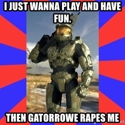 Halo Logic - I just wanna play and have fun. Then gatorrowe rapes me