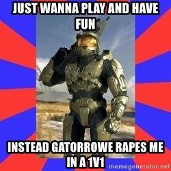 Halo Logic - Just wanna play and have fun Instead gatorrowe rapes me in a 1v1