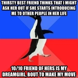 Socially Awkward to Awesome Penguin - thirsty best friend thinks that i might ask her out if she starts introducing me to other people in her life 10/10 friend of hers is my dreamgirl, bout to make my move