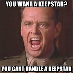 Jack Nicholson - You can't handle the truth! - You want a keepstar? You cant handle a keepstar