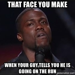 Kevin Hart Face - That face you make When your guy tells you he is going on the run