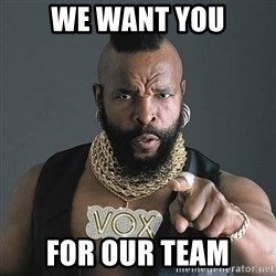 Mr T - we want you for our team