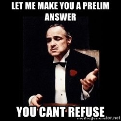 The Godfather - Let me make you a prelim answer You cant refuse